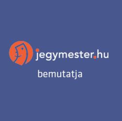 A Jegymester.hu bemutatja